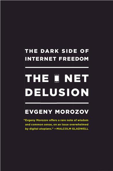 The Net Delusion: The Dark Side of Internet Freedom - okładka omawianej książki