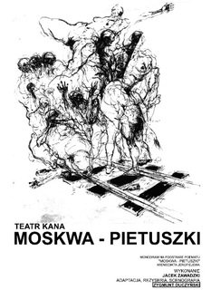 """Plakat spektaklu """"Moskwa-Pietuszki"""", reż. Zygmunt Duczyński"""