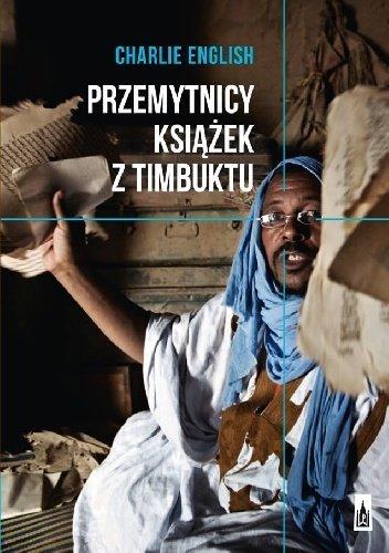 Charlie English Przemytnicy książek z Timbuktu