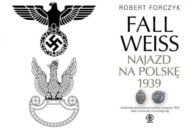 """""""Fall Weiss. Najazd na Polskę 1939"""" omawia całościowo kampanię wrześniową, przedstawiając sukcesy i porażki Wehrmachtu (symbol górny) i Wojska Polskiego (symbol dolny)"""
