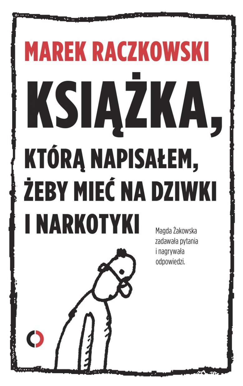"""Książka Raczkowskiego ma też swoją kontynuację  – """"Książkę, którą napisałem, żeby mieć na odwyk"""""""