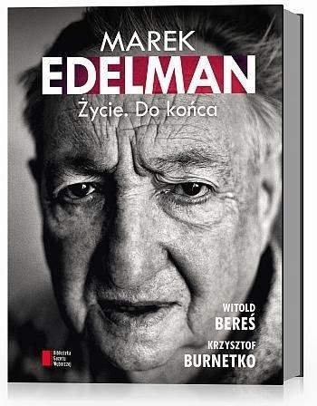 Marek Edelman. Życie do końca