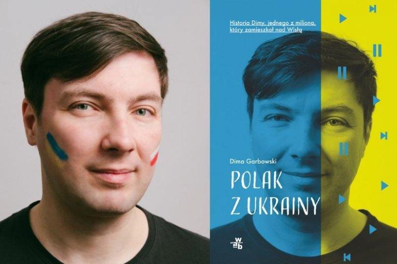 """W swojej książkce """"Polak z Ukrainy"""" autor Dima Grabowski zaprasza czytelników do swojego świata imigranta"""