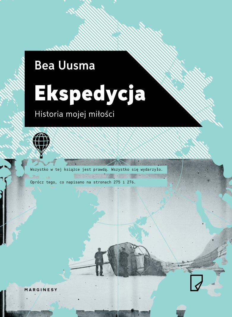 "Bea Uusma ""Ekspedycja. Historia mojej miłości"""
