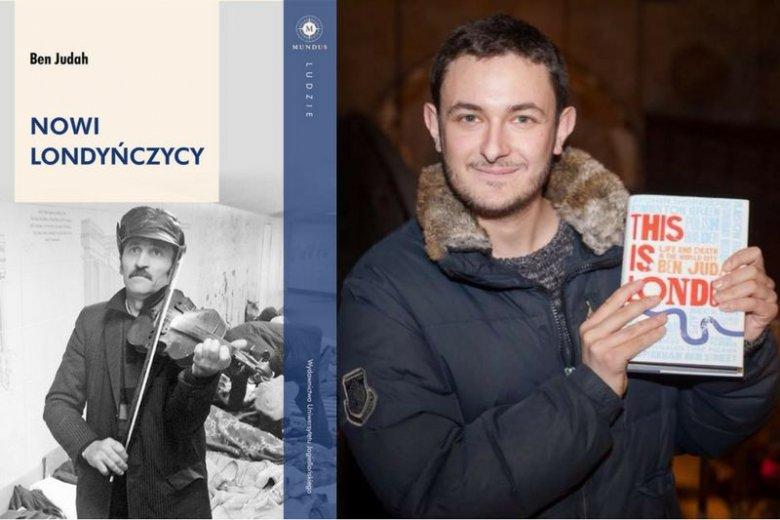 ''Nowi Londyńczycy'' to książka, która otwiera oczy na niedolę zapomnianych mieszkańców Londynu. Jej autorem jest Ben Judah, brytyjski reportażysta, który pisał dla m.in. ''The New York Times'' (na zdjęciu z oryginalnym wydaniem książki)