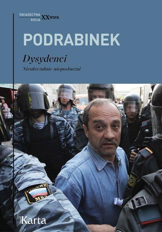 Aleksander Podrabinek Dysydencji Nieuleczalnie nieposłuszni