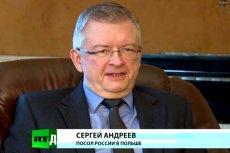 Siergiej Andriejew rosyjski ambasador już wcześniej musiał tłumaczyć się ze swoich słów. Obecne też się nie spodobają.