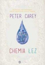 Peter Carey  Chemia łez