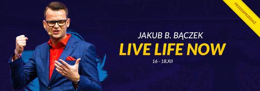 Jakub B. Bączek zapowiedź - Live Life Now