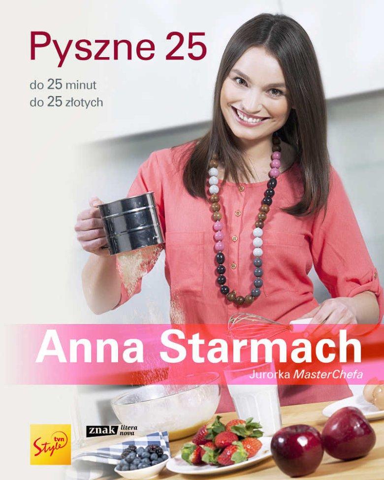 """""""Pyszne 25"""" Anny Starmach zawiera 70 przepisów na każdą okazję"""