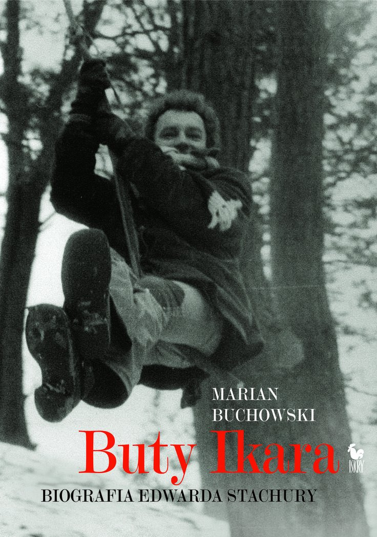 Marian Buchowski Buty Ikara. Biografia Edwarda Stachury