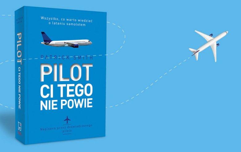 Pilot Patrick Smith odpowiada na wiele pytań o lataniu: od najbardziej podstawowych, po najbardziej oryginalne.