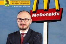 Włodzimierz Nowotniak, kandydat na burmistrza Sokołowa Podlaskiego, chce obiecać mieszkańcom restaurację McDonald's.