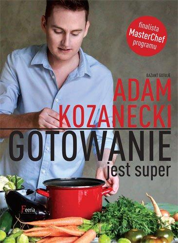 Okładka książki kucharskiej autorstwa Adama Kozaneckiego
