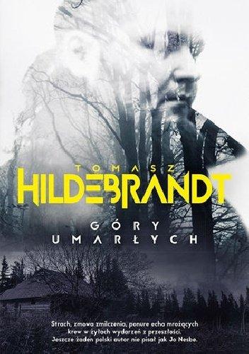 Tomasz Hildebrandt Góry umarłych