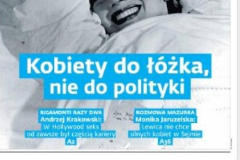 Dgp Kobiety Do łóżka Nie Do Polityki Gazeta Doprowadziła