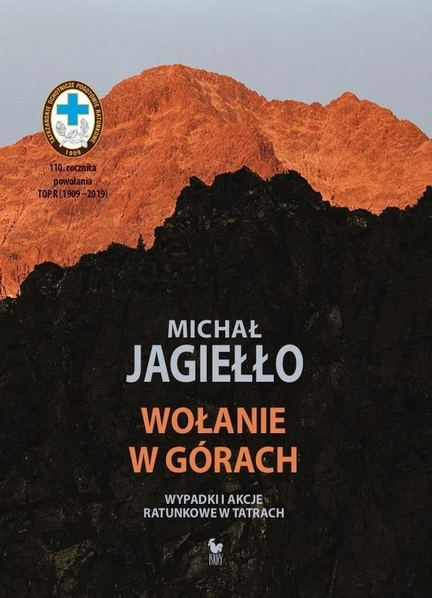 Michał Jagiełło Wołanie w górach Wpadki i akcje ratunkowe w Tatrach