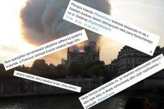 Pożar Notre Dame rozemocjonował i polskąprawicę, i lewicę.
