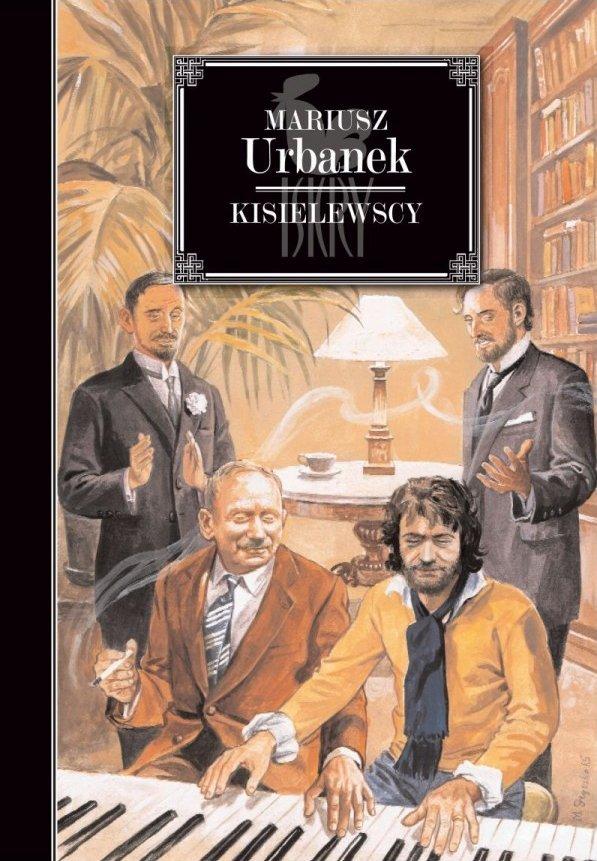 Mariusz Urbanek Kisielewscy Zygmunt, Jan August, Stefan, Wacek