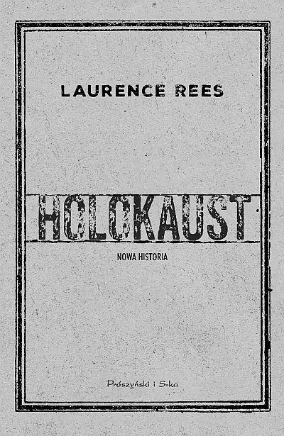 Lauence Rees Holokaust Nowa historia