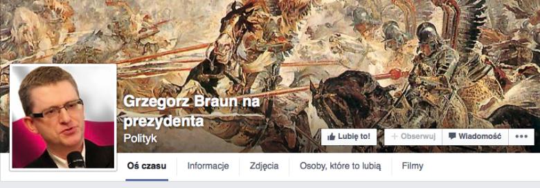 Profil na Facebooku założony przez zwolenników Grzegorza Brauna.