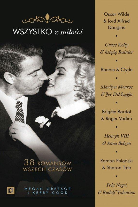 """Megan Gressor i Kerry Cook """"Wszystko z miłości. 38 romansów wszech czasów"""""""