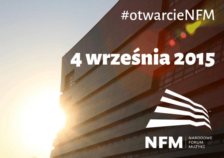 Narodowe Forum Muzyki 2015, #otwarcieNFM