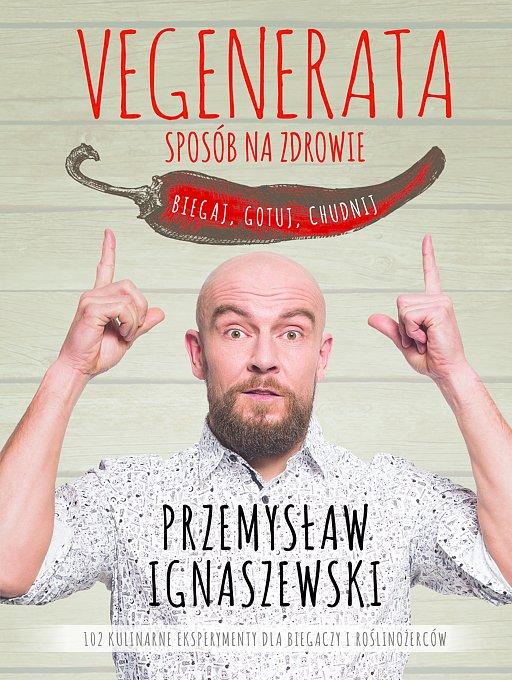 Książka autorstwa Przemysława Ignaszewskiego to źródło inspiracji jeśli chcecie poczuć się lepiej i schudnąć.