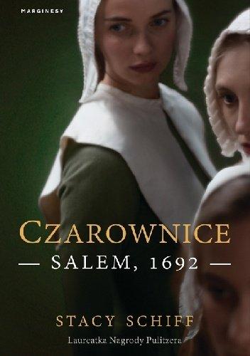 Stacy Schiff Czarownice. Salem, 1692