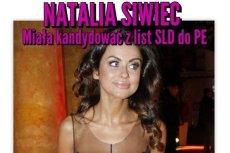 Natalia Siwiec mogła znaleźć się na listach SLD do Parlamentu Europejskiego?