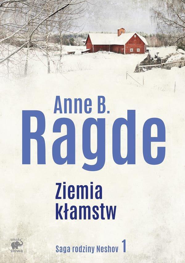 """Anne B. Ragde """"Ziemia kłamstw"""""""