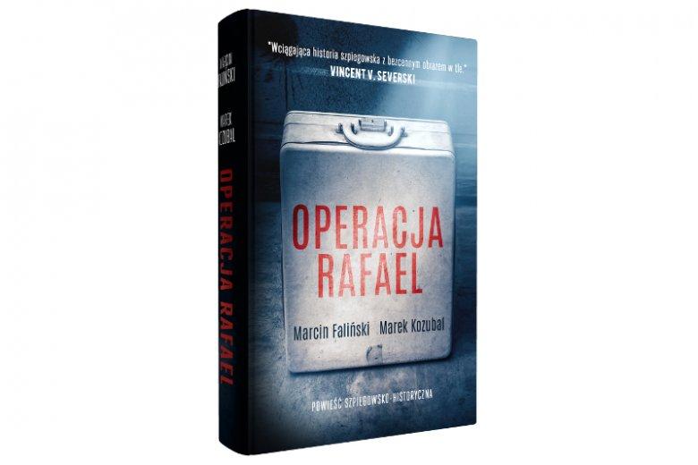 """Książka """"Operacja Rafael"""" dostępna jest w księgarniach od 16 października 2019 r."""