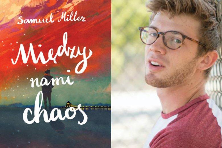 "Samuel Miller, autor książki ""Między nami chaos"""