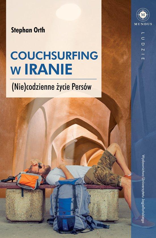 Stephan Orth Couchsurfing w Iranie (Nie)codzienne życie Persów