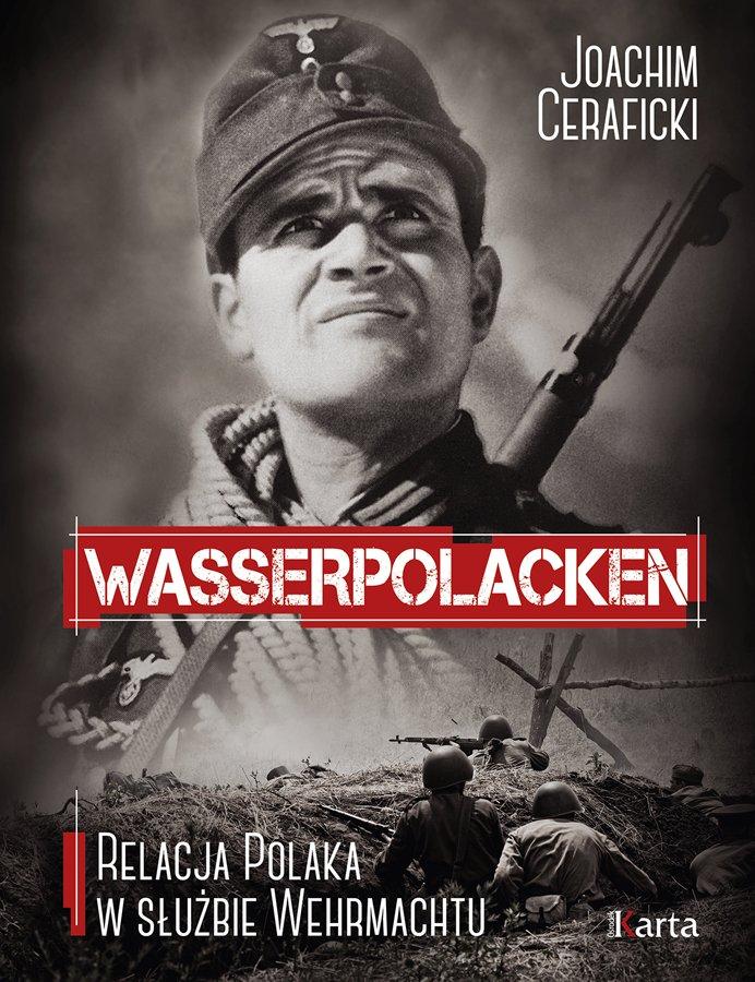 Joachim Ceraficki Wassepolacken. Relacja Polaka w służbie Wehrmachtu