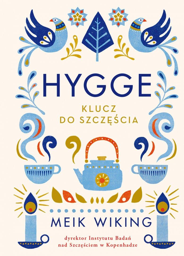 """""""Hygge. Klucz do szczęścia"""", Meik Wiking, wyd. Czarna Owca"""