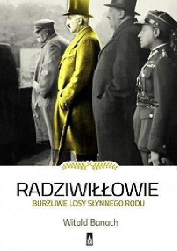 Witold Banach Radziwiłłowie Burzliwe losy słynnego rodu
