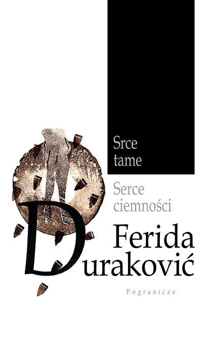 Ferida Duraković Serce ciemności