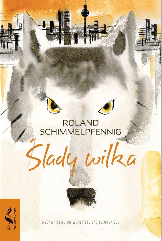 Roland Schimmelpfennig Ślady wilka