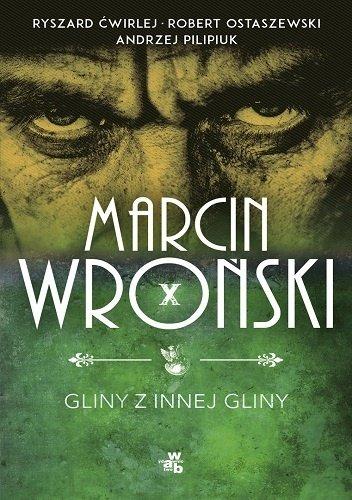 Marcin Wroński Gliny z innej gliny