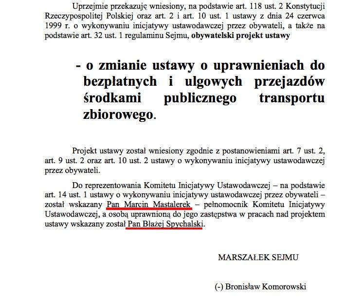 W 2009 r. Mastalerek i Spychalski prezentowali w Sejmie obywatelski projekt dotyczący ulg komunikacyjnych.