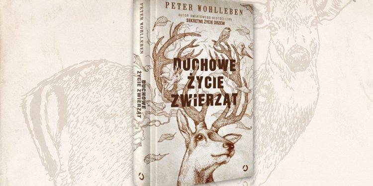 """Książka """"Duchowe życie zwierząt"""" Petera Wohllebena ukaże się niebawem nakładem wydawnictwa Znak"""