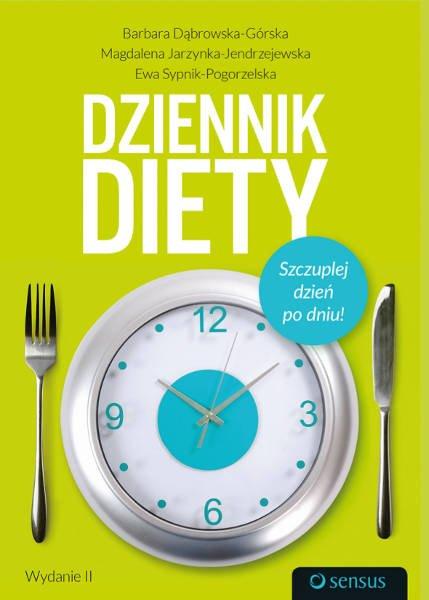 """""""Dziennik Diety"""" to już drugie wydanie książki - notatnika dla osób, które dbają o linię"""