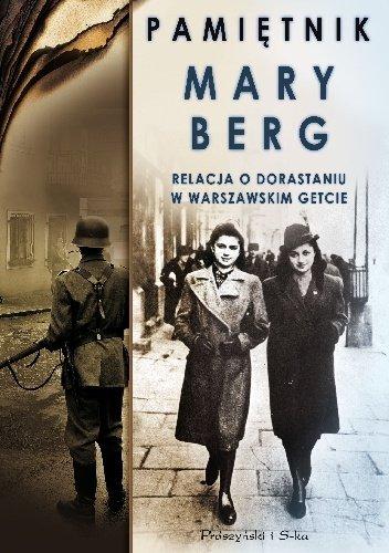 Pamiętnik Mary Berg Relacja o dorastaniu w warszawskim getcie