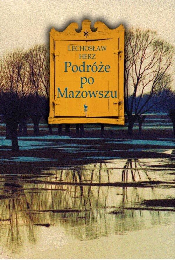 Lechosław Herz Podróże po Mazowszu