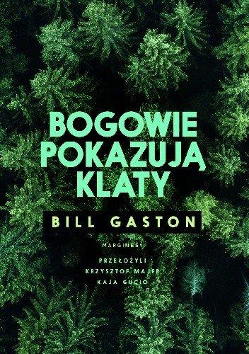 Bill Gaston Bogowie pokazują klaty