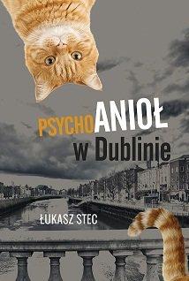 Łukasz Stec Psychoanioł w Dublinie