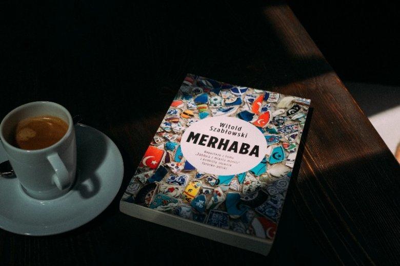 """""""Merhaba"""" to połączenie reportaży o współczesnej Turcji i subiektywnego słownika"""