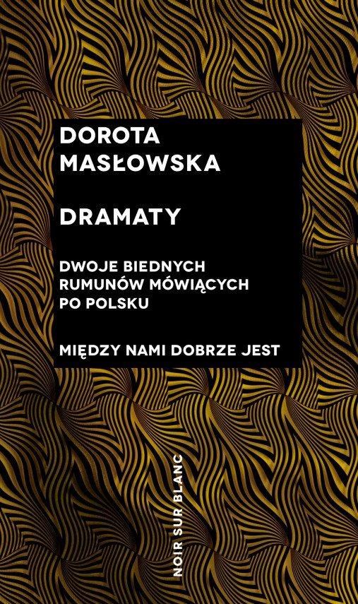 """Dorota Masłowska """"Dwoje biednych Rumunów mówiących po polsku; Między nami dobrze jest"""""""