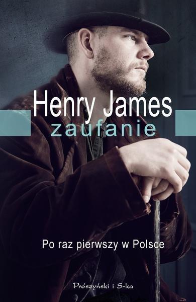 """Henry James """"Zaufanie"""""""